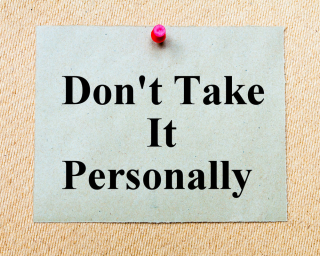 Don't+take+it+personally